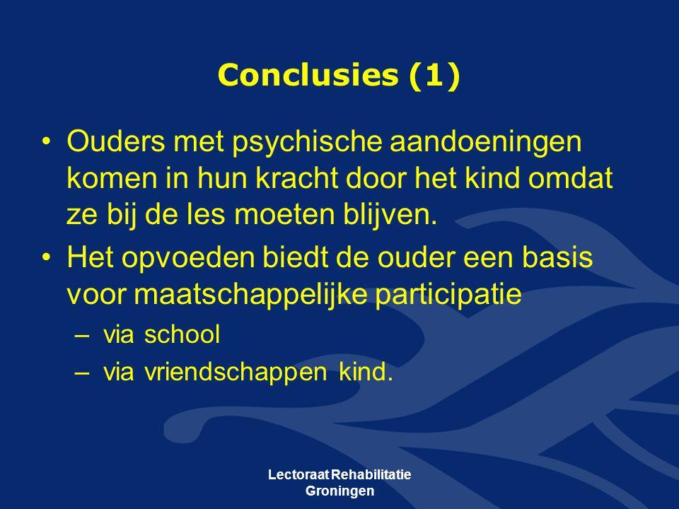 Conclusies (1) •Ouders met psychische aandoeningen komen in hun kracht door het kind omdat ze bij de les moeten blijven. •Het opvoeden biedt de ouder