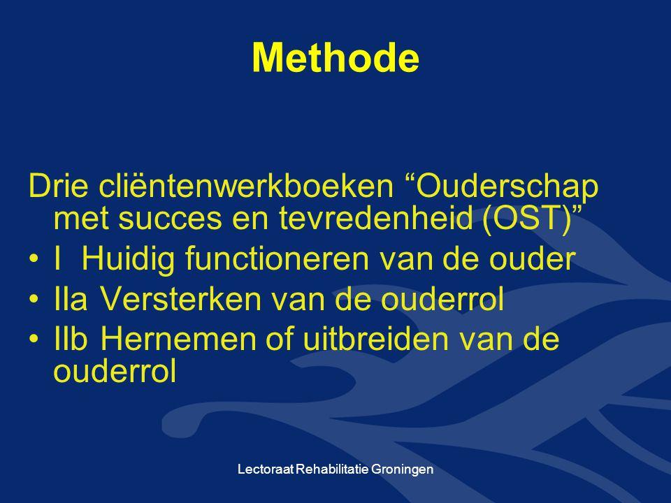 """Methode Drie cliëntenwerkboeken """"Ouderschap met succes en tevredenheid (OST)"""" •I Huidig functioneren van de ouder •IIa Versterken van de ouderrol •IIb"""