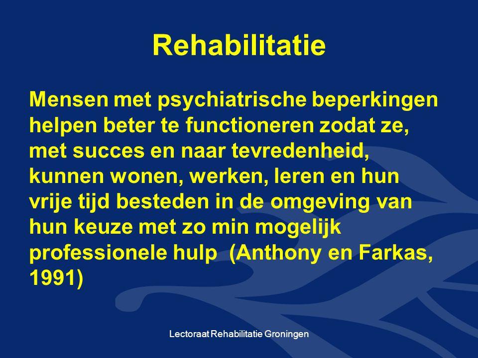 Rehabilitatie Mensen met psychiatrische beperkingen helpen beter te functioneren zodat ze, met succes en naar tevredenheid, kunnen wonen, werken, lere