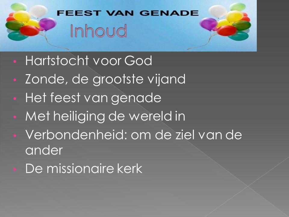 • Hartstocht voor God • Zonde, de grootste vijand • Het feest van genade • Met heiliging de wereld in • Verbondenheid: om de ziel van de ander • De missionaire kerk