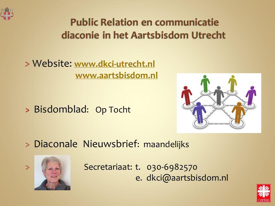 > Website: www.dkci-utrecht.nl www.dkci-utrecht.nl www.aartsbisdom.nl > Bisdomblad : Op Tocht > Diaconale Nieuwsbrief : maandelijks > Secretariaat: t.