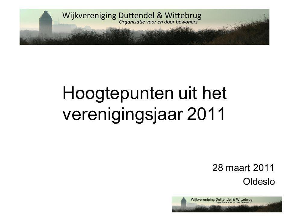 Hoogtepunten uit het verenigingsjaar 2011 28 maart 2011 Oldeslo