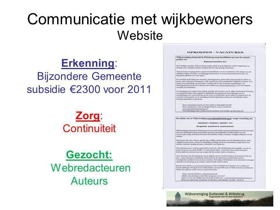 Communicatie met wijkbewoners Website Erkenning: Bijzondere Gemeente subsidie €2300 voor 2011 Zorg: Continuiteit Gezocht: Webredacteuren Auteurs
