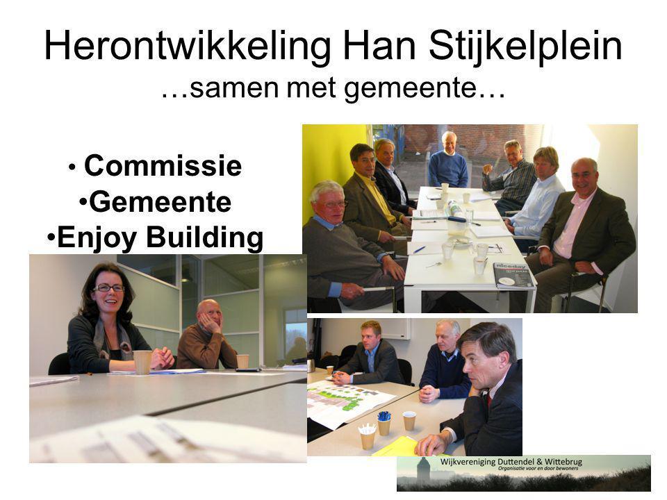 Herontwikkeling Han Stijkelplein …samen met gemeente… • Commissie •Gemeente •Enjoy Building