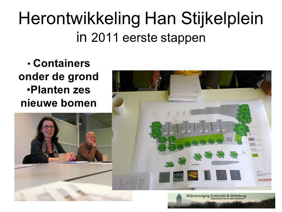 Herontwikkeling Han Stijkelplein in 2011 eerste stappen • Containers onder de grond •Planten zes nieuwe bomen