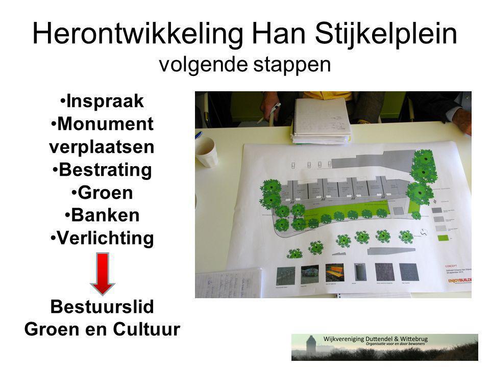 Herontwikkeling Han Stijkelplein volgende stappen •Inspraak •Monument verplaatsen •Bestrating •Groen •Banken •Verlichting Bestuurslid Groen en Cultuur