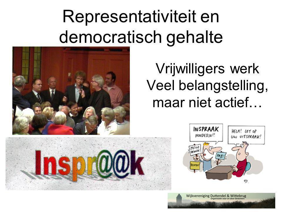 Representativiteit en democratisch gehalte Vrijwilligers werk Veel belangstelling, maar niet actief…