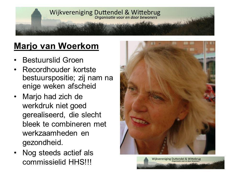 Marjo van Woerkom •Bestuurslid Groen •Recordhouder kortste bestuurspositie; zij nam na enige weken afscheid •Marjo had zich de werkdruk niet goed gerealiseerd, die slecht bleek te combineren met werkzaamheden en gezondheid.