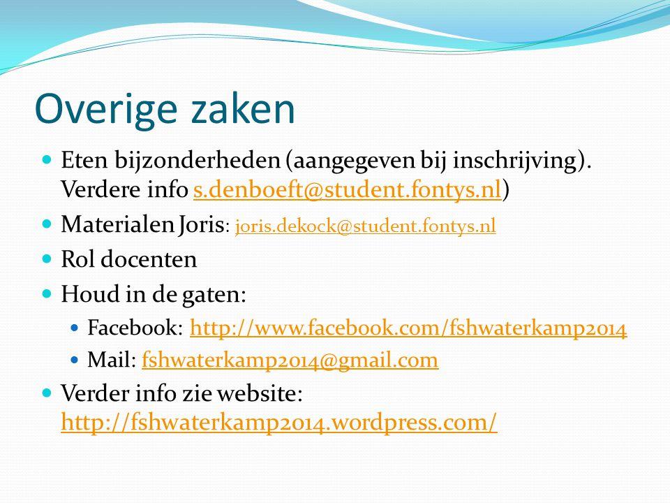 Overige zaken  Eten bijzonderheden (aangegeven bij inschrijving). Verdere info s.denboeft@student.fontys.nl)s.denboeft@student.fontys.nl  Materialen