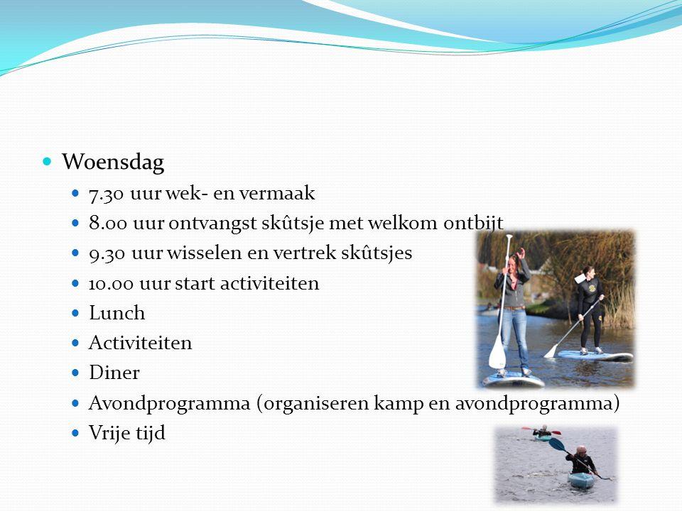  Donderdag  7.30 uur wek- en vermaak  8.00 uur ontbijt  9.00 uur activiteiten  Lunch  Activiteiten  Diner  Ontvangst skûtsjes  Vrije tijd