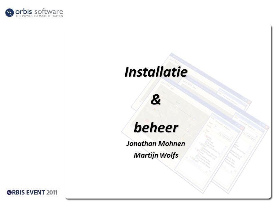 Installatie&beheer Jonathan Mohnen Martijn Wolfs