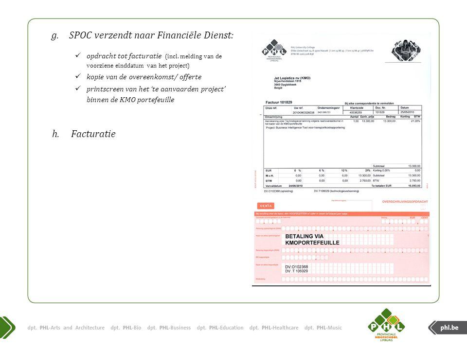 g.SPOC verzendt naar Financiële Dienst:  opdracht tot facturatie (incl.