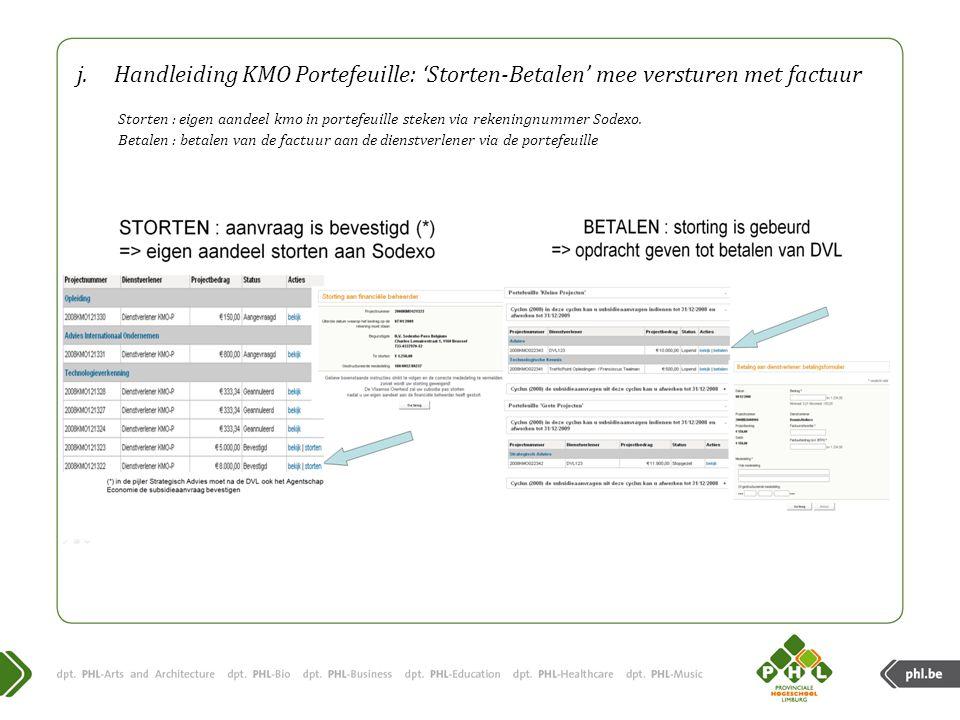 j.Handleiding KMO Portefeuille: 'Storten-Betalen' mee versturen met factuur Storten : eigen aandeel kmo in portefeuille steken via rekeningnummer Sodexo.