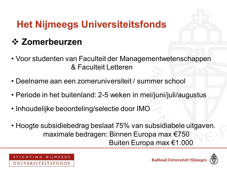 Het Nijmeegs Universiteitsfonds  Zomerbeurzen • Voor studenten van Faculteit der Managementwetenschappen & Faculteit Letteren • Deelname aan een zome