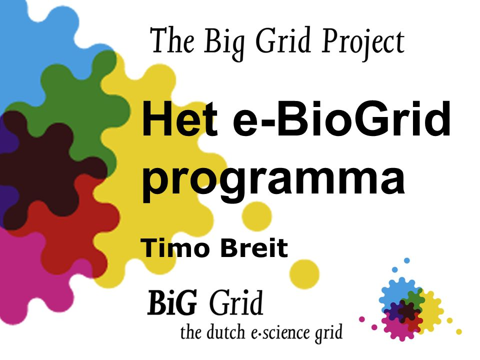 Het e-BioGrid programma Timo Breit