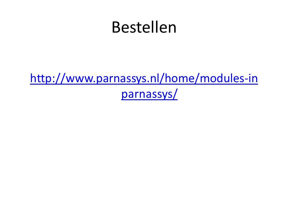 Bestellen http://www.parnassys.nl/home/modules-in parnassys/