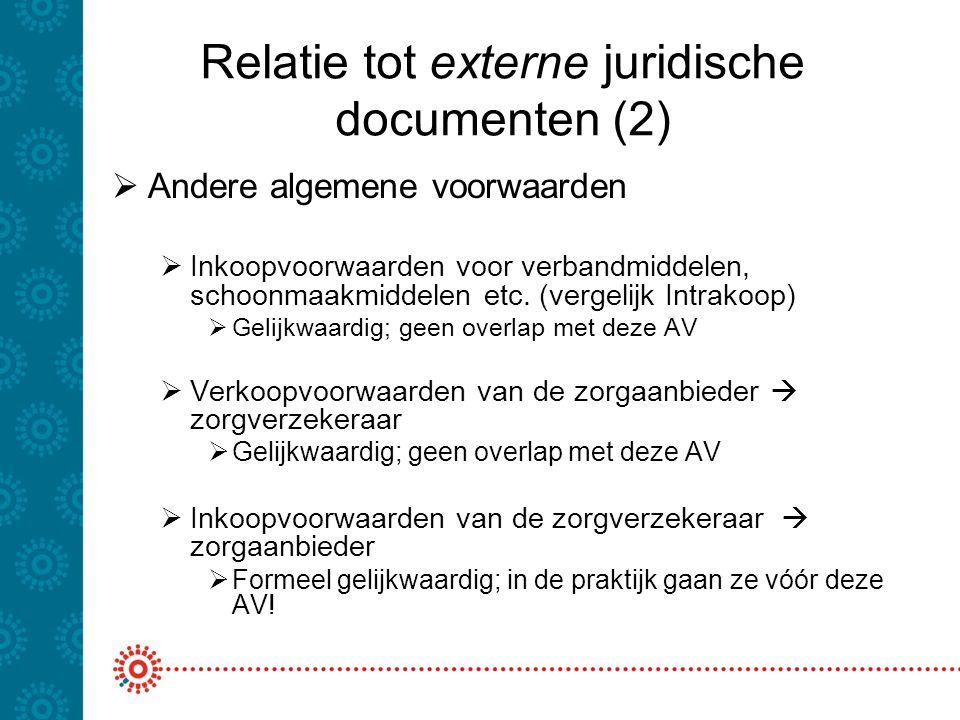 Relatie tot externe juridische documenten (2)  Andere algemene voorwaarden  Inkoopvoorwaarden voor verbandmiddelen, schoonmaakmiddelen etc. (vergeli