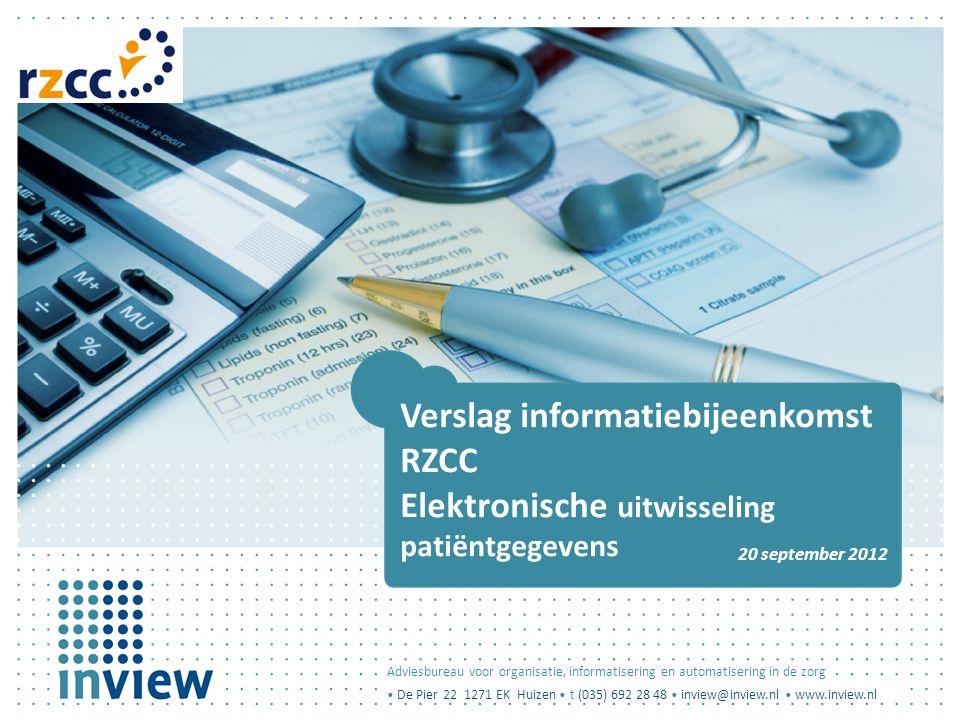 Adviesbureau voor organisatie, informatisering en automatisering in de zorg • De Pier 22 1271 EK Huizen • t (035) 692 28 48 • inview@inview.nl • www.i
