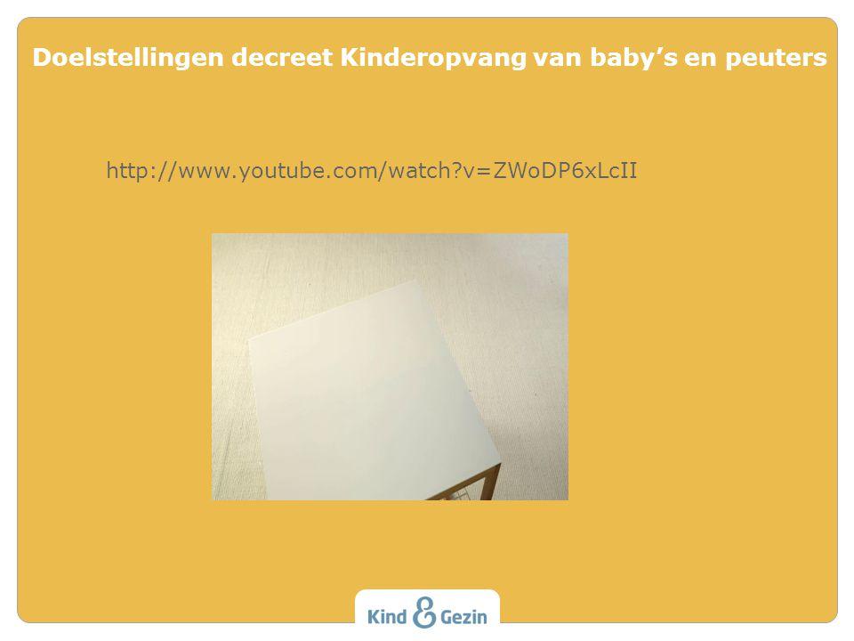Doelstellingen decreet Kinderopvang van baby's en peuters http://www.youtube.com/watch?v=ZWoDP6xLcII