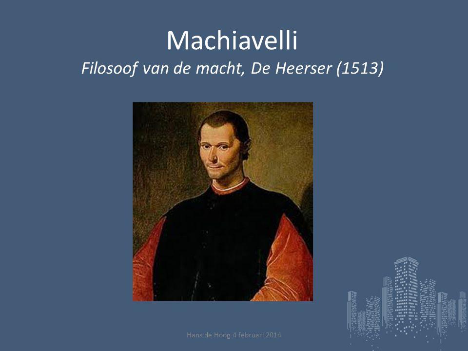 Machiavelli Filosoof van de macht, De Heerser (1513) Hans de Hoog 4 februari 2014