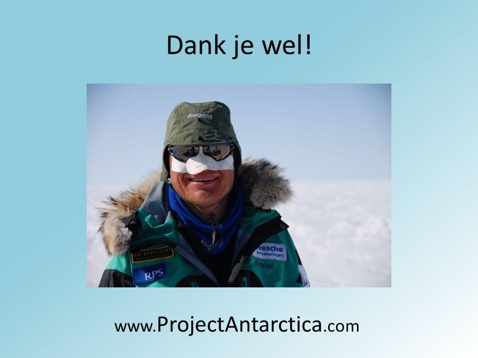 Dank je wel! www. ProjectAntarctica.com