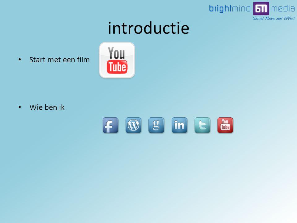 • Start met een film • Wie ben ik introductie