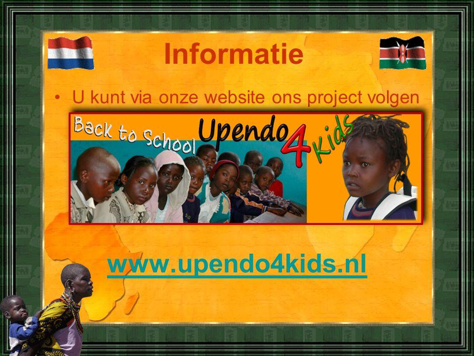 •U kunt via onze website ons project volgen www.upendo4kids.nl Informatie