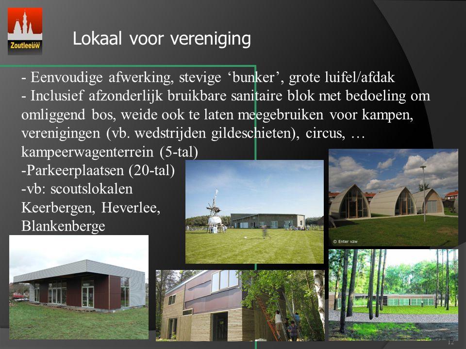 12 Lokaal voor vereniging - Eenvoudige afwerking, stevige 'bunker', grote luifel/afdak - Inclusief afzonderlijk bruikbare sanitaire blok met bedoeling