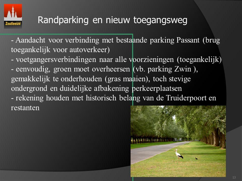 13 Randparking en nieuw toegangsweg - Aandacht voor verbinding met bestaande parking Passant (brug toegankelijk voor autoverkeer) - voetgangersverbind