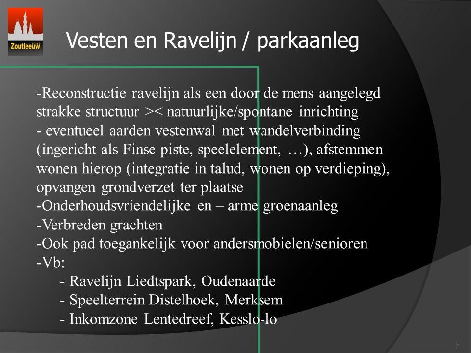 2 Vesten en Ravelijn / parkaanleg -Reconstructie ravelijn als een door de mens aangelegd strakke structuur >< natuurlijke/spontane inrichting - eventu