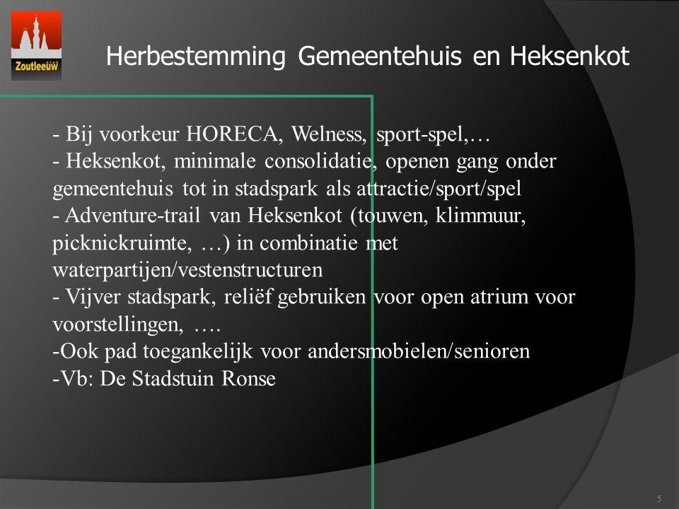 5 Herbestemming Gemeentehuis en Heksenkot - Bij voorkeur HORECA, Welness, sport-spel,… - Heksenkot, minimale consolidatie, openen gang onder gemeenteh