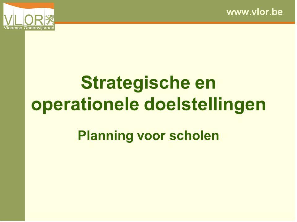 Strategische en operationele doelstellingen Planning voor scholen