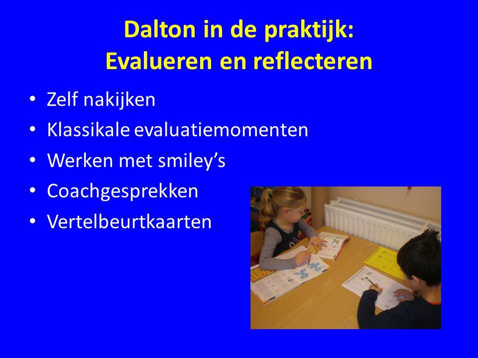 Dalton in de praktijk: Evalueren en reflecteren • Zelf nakijken • Klassikale evaluatiemomenten • Werken met smiley's • Coachgesprekken • Vertelbeurtka
