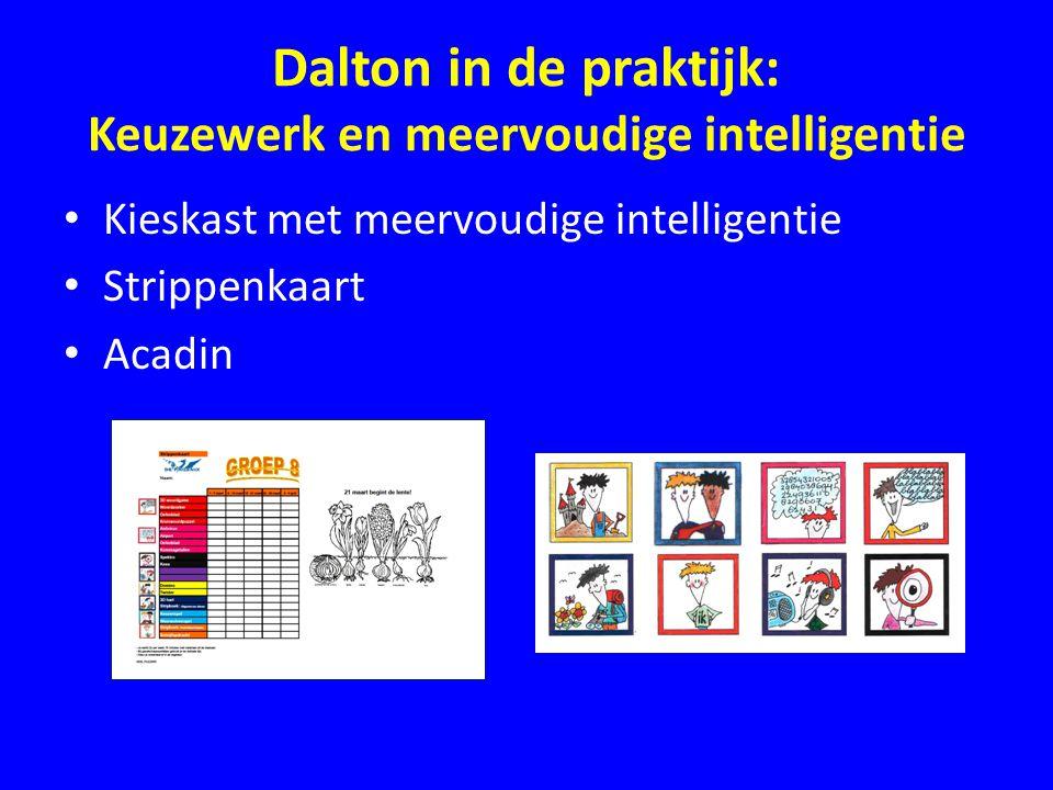 Dalton in de praktijk: Keuzewerk en meervoudige intelligentie • Kieskast met meervoudige intelligentie • Strippenkaart • Acadin