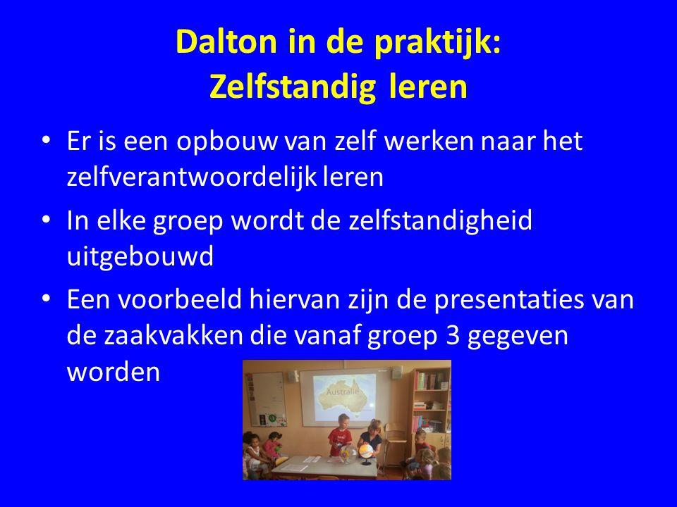 Dalton in de praktijk: Zelfstandig leren • Er is een opbouw van zelf werken naar het zelfverantwoordelijk leren • In elke groep wordt de zelfstandighe