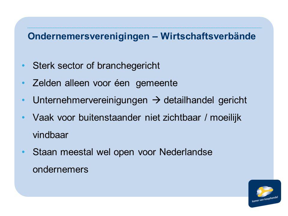 Ondernemersverenigingen – Wirtschaftsverbände •Sterk sector of branchegericht •Zelden alleen voor éen gemeente •Unternehmervereinigungen  detailhande