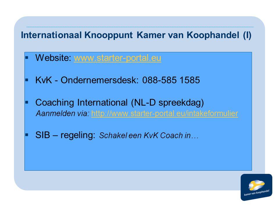  Website: www.starter-portal.euwww.starter-portal.eu  KvK - Ondernemersdesk: 088-585 1585  Coaching International (NL-D spreekdag) Aanmelden via: h