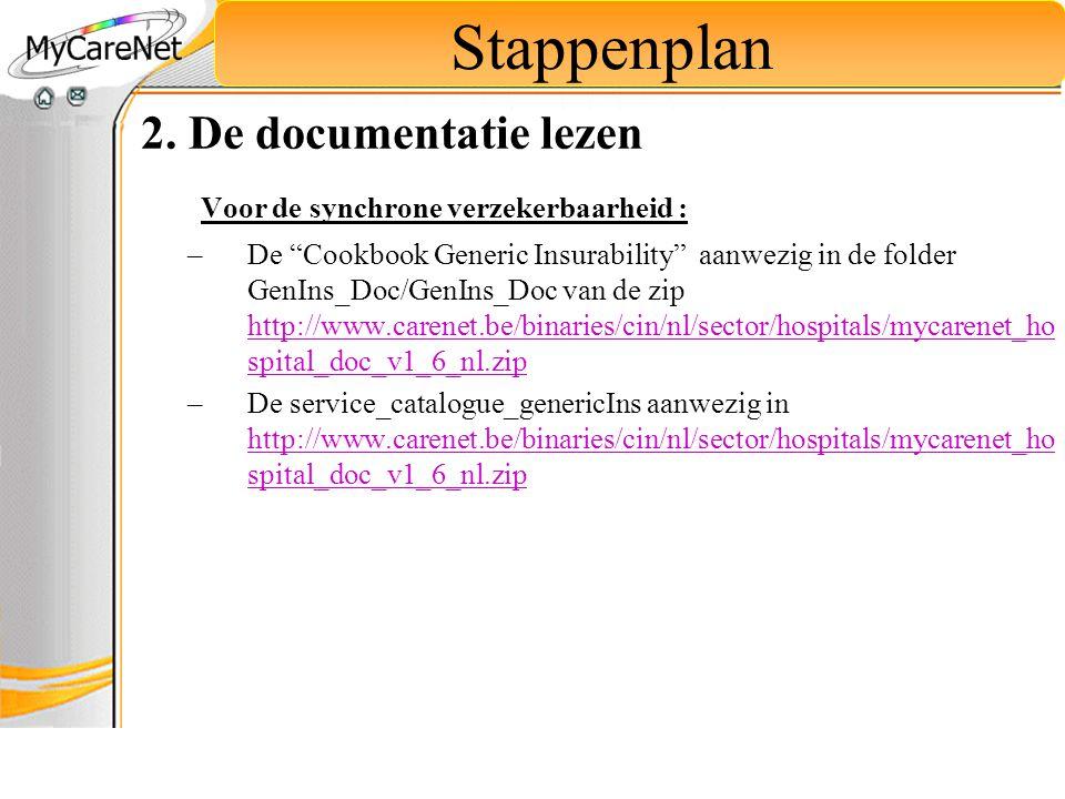 """2. De documentatie lezen Voor de synchrone verzekerbaarheid : –De """"Cookbook Generic Insurability"""" aanwezig in de folder GenIns_Doc/GenIns_Doc van de z"""