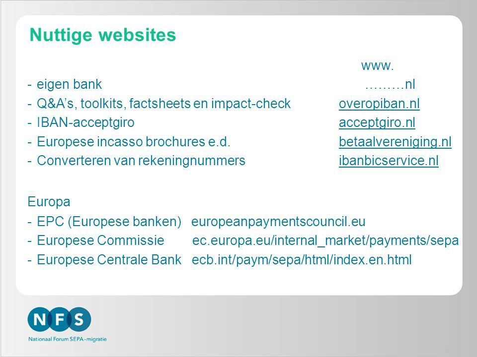 Nuttige websites www. -eigen bank ………nl -Q&A's, toolkits, factsheets en impact-check overopiban.nl -IBAN-acceptgiro acceptgiro.nl -Europese incasso br