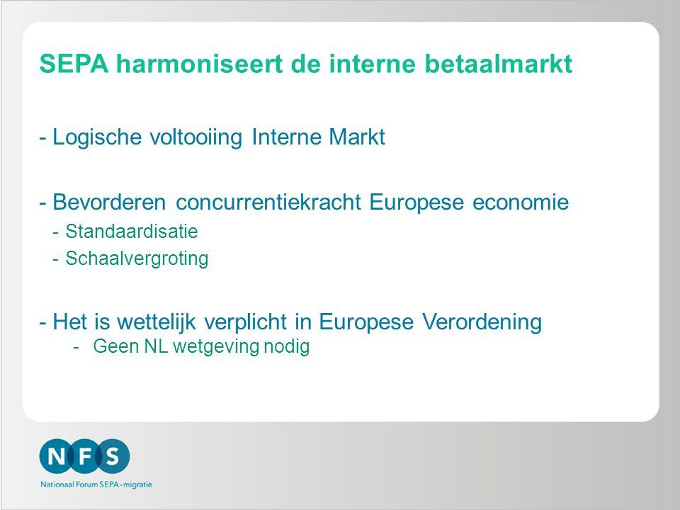 SEPA harmoniseert de interne betaalmarkt -Logische voltooiing Interne Markt -Bevorderen concurrentiekracht Europese economie -Standaardisatie -Schaalv