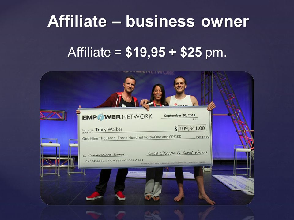 Affiliate = $19,95 + $25 pm. Affiliate – business owner