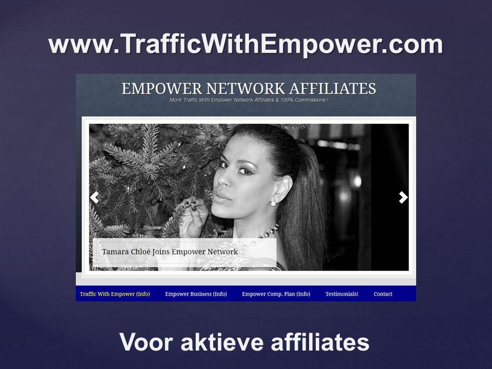 www.TrafficWithEmpower.com Voor aktieve affiliates