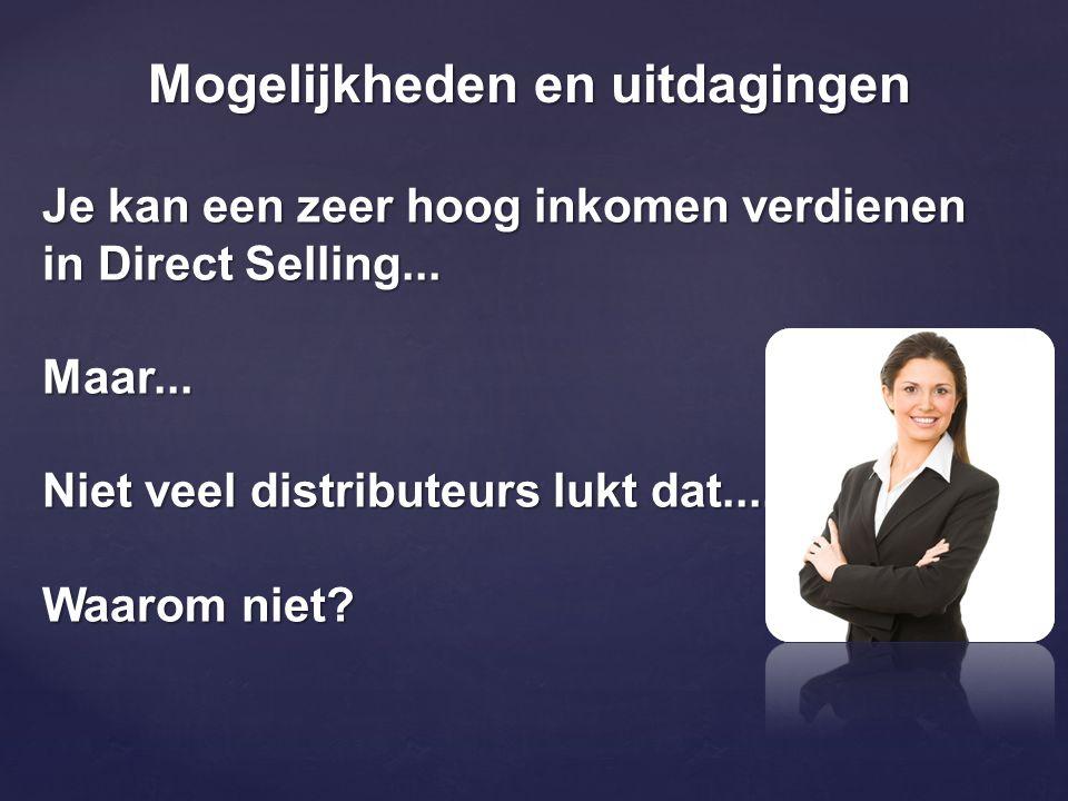 Je kan een zeer hoog inkomen verdienen in Direct Selling...