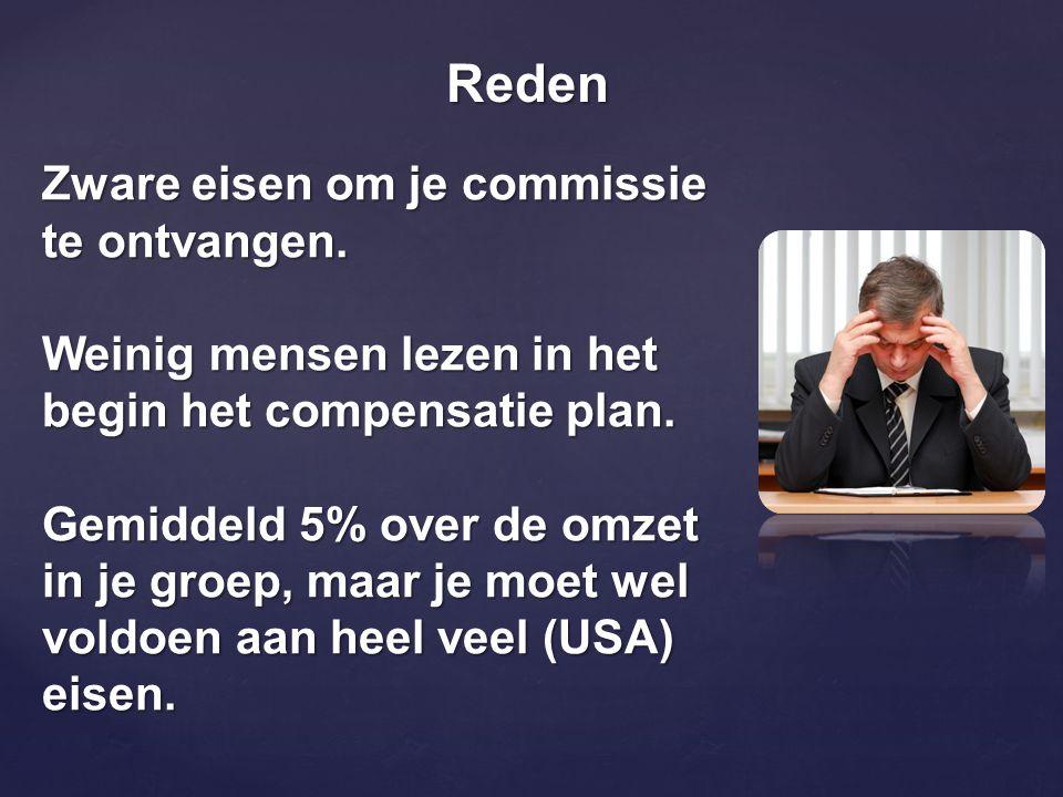 Zware eisen om je commissie te ontvangen. Weinig mensen lezen in het begin het compensatie plan.