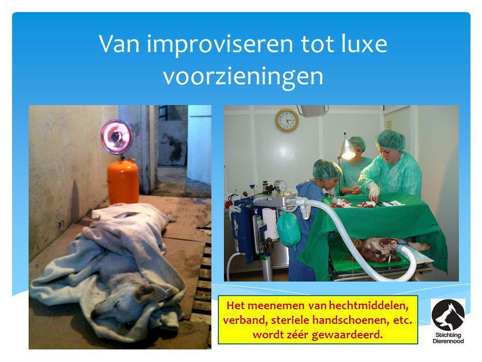 Van improviseren tot luxe voorzieningen 13 Het meenemen van hechtmiddelen, verband, steriele handschoenen, etc. wordt zéér gewaardeerd.
