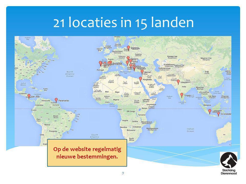 21 locaties in 15 landen 3 Op de website regelmatig nieuwe bestemmingen.