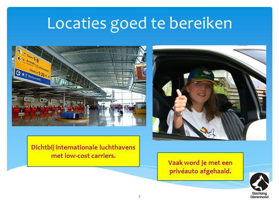 Locaties goed te bereiken 5 Dichtbij internationale luchthavens met low-cost carriers. Vaak word je met een privéauto afgehaald.