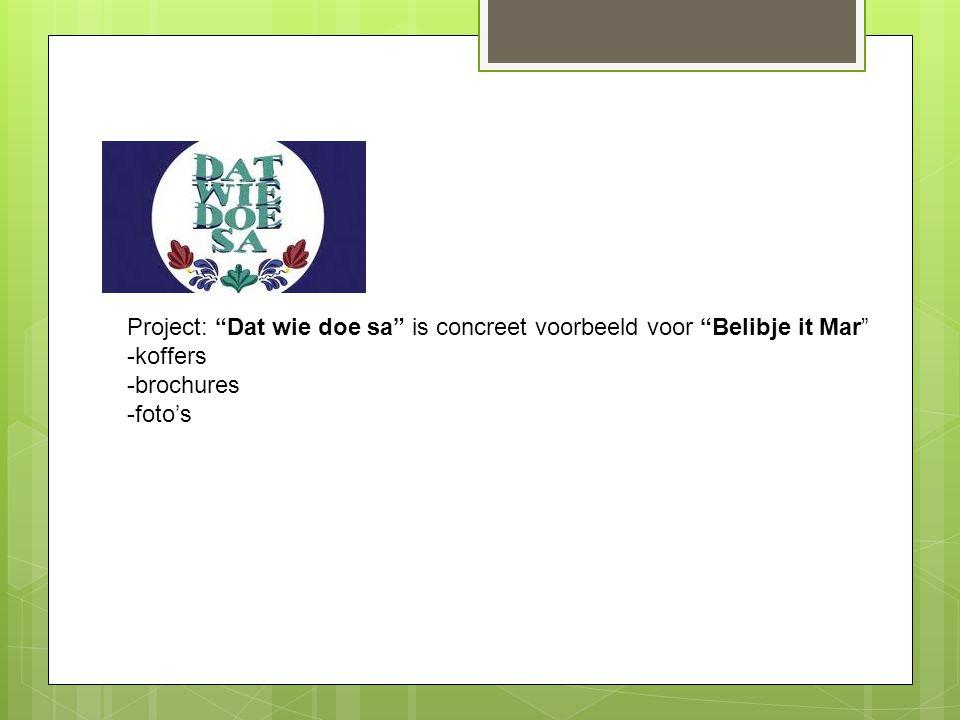 """Project: """"Dat wie doe sa"""" is concreet voorbeeld voor """"Belibje it Mar"""" -koffers -brochures -foto's"""