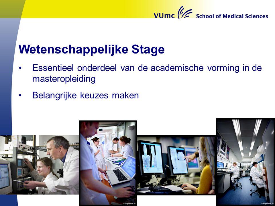 Wetenschappelijke Stage •Essentieel onderdeel van de academische vorming in de masteropleiding •Belangrijke keuzes maken
