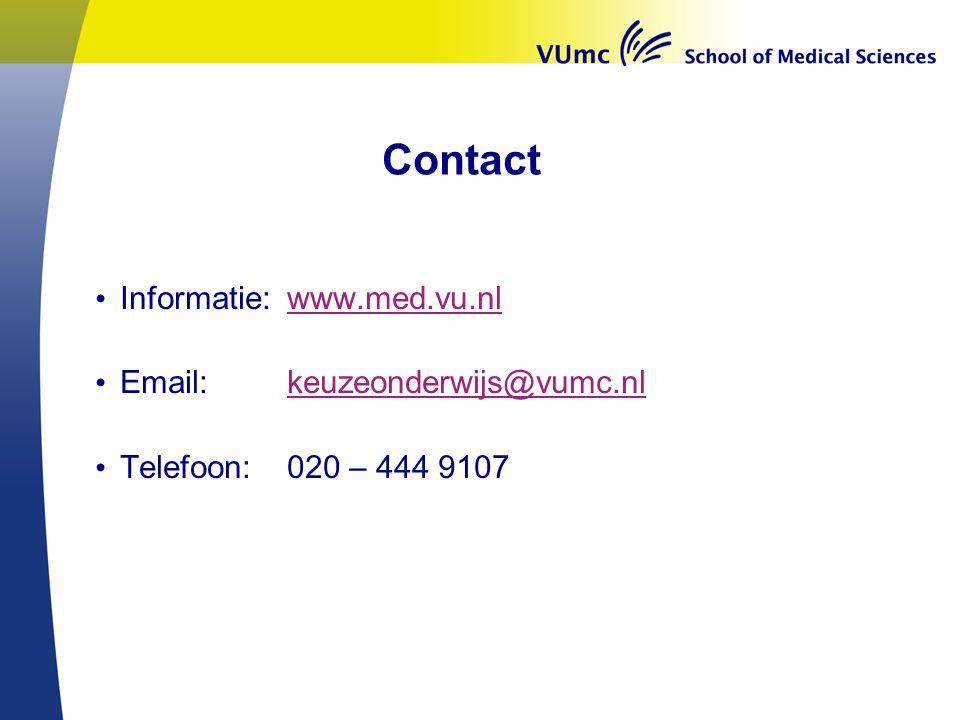 Contact • Informatie:www.med.vu.nlwww.med.vu.nl • Email: keuzeonderwijs@vumc.nlkeuzeonderwijs@vumc.nl • Telefoon:020 – 444 9107